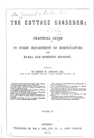 The Cottage Gardener  A Practical Guide in every department of horticulture and rural and domestic economy