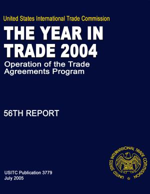 Operation of the Trade Agreements Program  The Year in Trade  56th Report 2004 PDF