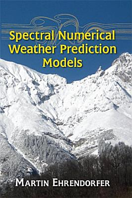 Spectral Numerical Weather Prediction Models PDF