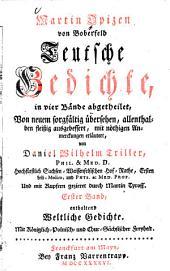 Martin Opizen von Boberfeld Teutsche Gedichte0: ... enthaltend Weltliche Gedichte, Band 1