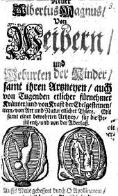 Neuer Albertus Magnus Von Weibern und Geburten der Kinder: samt ihren Artzneyen, auch von Tugenden etlicher fürnehmer Kräuter und von Kraft der Edelgesteinen ...