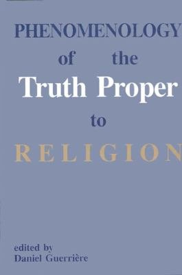Phenomenology of the Truth Proper to Religion