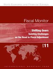Fiscal Monitor, April 2011: Shifting Gears: Tackling Challenges on the Road to Fiscal Adjustment