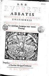 R.D.D. Ruperti Abbatis monasterii S. Heriberti ... Opera