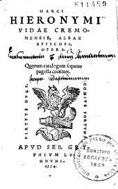 Marci Hieronymi Vidae Cremonensis, Albae episcopi Opera...