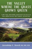 The Valley Where the Grass Grows Green PDF
