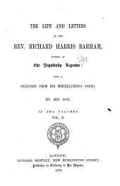 The Life and Letters of the Rev. Richard Harris Barham, Author of the Ingoldsby Legends: With a Selection from His Miscellaneous Poem, Volume 2