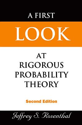 First Look At Rigorous Probability Theory  A  2nd Edition