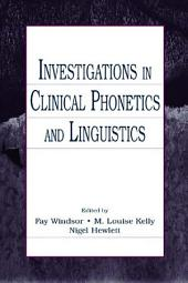 Investigations in Clinical Phonetics and Linguistics