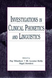 Investigations in Clinical Phonetics and Linguistics PDF