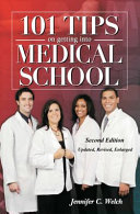101 Tips on Getting into Medical School -- Second Edition, Updated, Revised, Enlarged