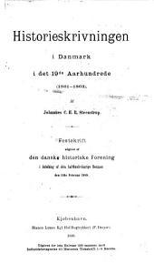 Historieskrivningen i Danmark i det 19de aarhundrede (1801-1863).