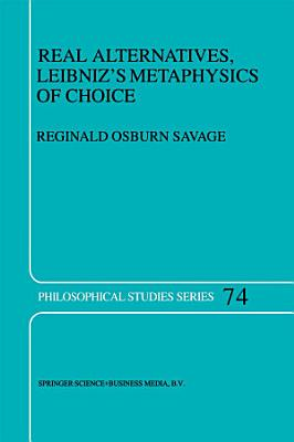 Real Alternatives, Leibniz's Metaphysics of Choice