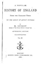 A Popular History of England: From the Earliest Times to the Reign of Queen Victoria, Volume 3