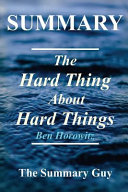 Summary   the Hard Thing About Hard Things Book