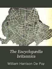 The Encyclopædia Britannica: A Dictionary of Arts, Sciences, and General Literature ; the R.S. Peale Reprint, with New Maps and Original American Articles, Volume 5