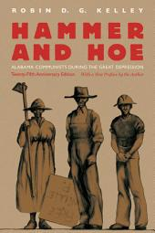 Hammer and Hoe: Alabama Communists during the Great Depression, Edition 2