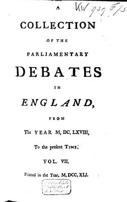 A Collection of the Parliamentary Debates in England  from the Year 1668   1774  PDF