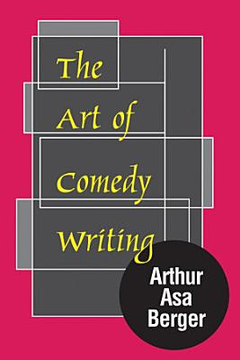 The Art of Comedy Writing PDF