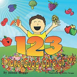 1 2 3 I Take Good Care Of Me Book PDF