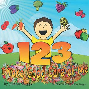1 2 3 I Take Good Care of Me Book