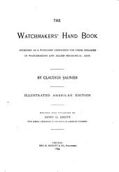 The Watchmaker's Hand Book: Intended as a Workshop Companion for Those Engaged in Watch-making and Allied Mechanical Arts