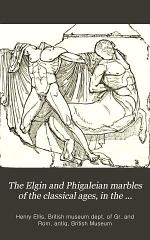 The Elgin and Phigaleian marbles of the classical ages, in the British museum