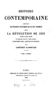 Histoire contemporaine, comprenant les principaux événements qui se sont accomplis depuis ... 1830: Volume 6