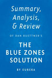 Summary  Analysis   Review Of Dan Buettner   S The Blue Zones Solution By Eureka