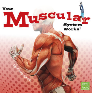 Your Muscular System Works  PDF
