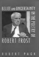 Belief and Uncertainty in the Poetry of Robert Frost PDF