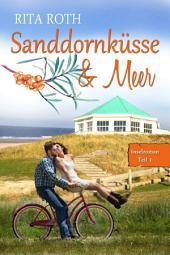 Sanddornküsse & Meer: Ein Norderney-Liebesroman