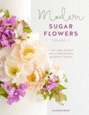 Modern Sugar Flowers Volume 2 PDF