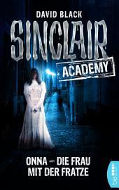Sinclair Academy - 02: Onna - Die Frau mit der Fratze