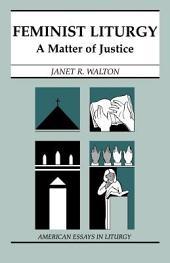 Feminist Liturgy: A Matter of Justice
