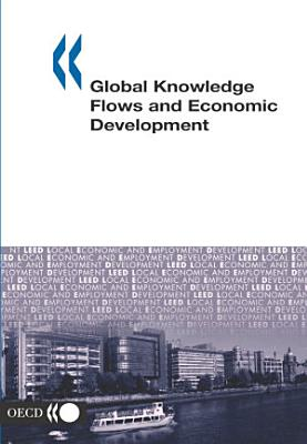 Local Economic and Employment Development (LEED) Global Knowledge Flows and Economic Development