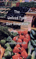 The Unfired Food Diet Simplified