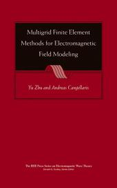 Multigrid Finite Element Methods for Electromagnetic Field Modeling