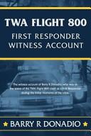 Twa Flight 800 First Responder Witness Account