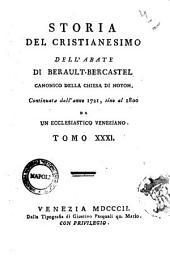 Storia del cristianesimo dell'abate di Berault-Bercastel canonico della Chiesa di Noyon continuata dall'anno 1721, sino al 1800 da un ecclesiastico veneziano. Tomo 29. [-36.]: Volume 31