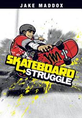 Jake Maddox: Skateboard Struggle