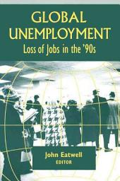 Global Unemployment: Loss of Jobs in the '90s