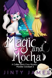 Magic and Mocha: A Coffee Witch Cozy Mystery
