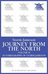 Journey from the North, Volume 2: Autobiography of Storm Jameson