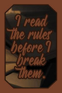 I Read The Rules Before I Break Them Justice Lover Journal For Lawyers Judges Law Students And Teachers To Write Down Notes And Thoughts Empty Li