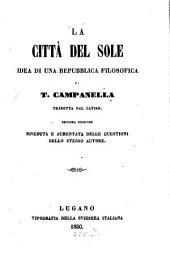 La città del sole, idea di una repubblica filosofica di T. Campanella, tradotta dal Latino