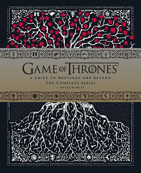 Download Game of Thrones  A Viewer s Guide to the World of Westeros and Beyond Book