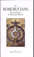 The Rosicrucians  Past and Present  at Home and Abroad Complete Edition PDF