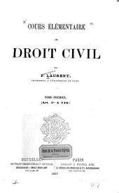 Cours élémentaire de droit civil: Volume1