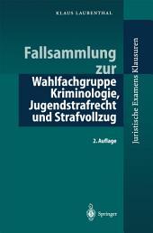 Fallsammlung zu Kriminologie, Jugendstrafrecht, Strafvollzug: Ausgabe 2